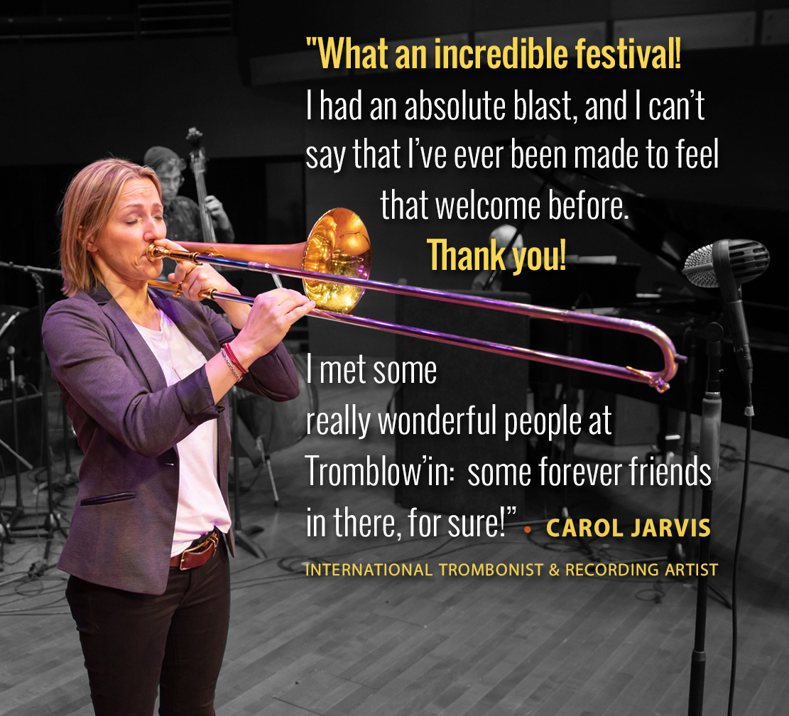 """""""What an incredible festival!"""" - Carol Jarvis, international trombonist & recoding artist"""